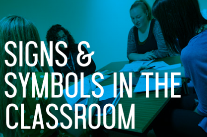 Signs & Symbols in the Classroom